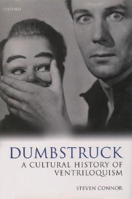 Dumbstruck, A Cultural History of Ventriloquism, Steve Connor